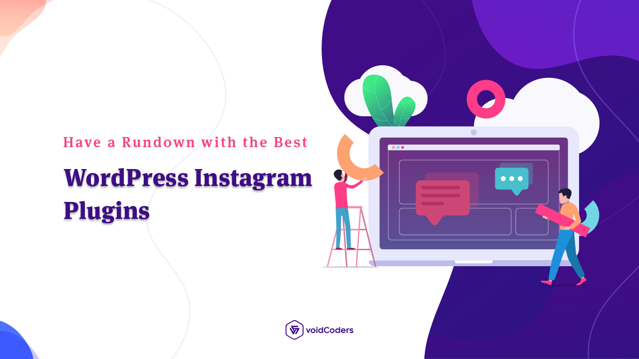 Have a Rundown with the Best WordPress Instagram Plugins