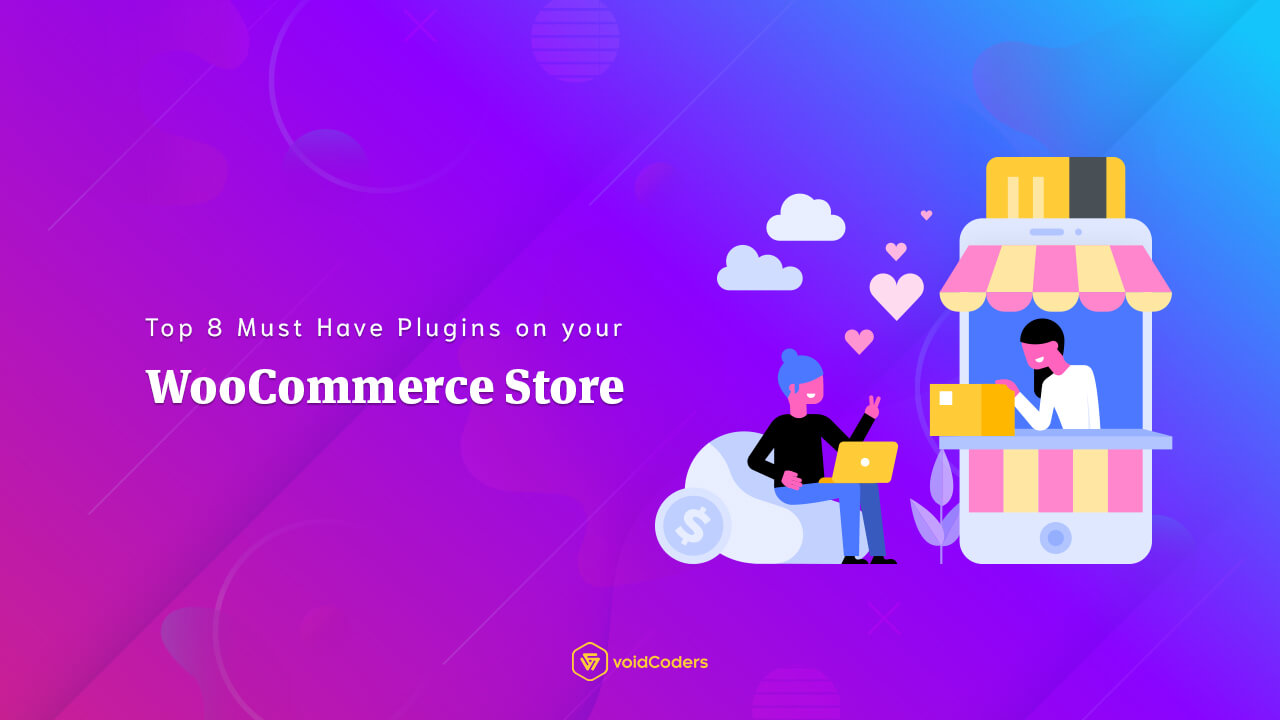 Top 8 Must Have Plugins on your WooCommerce Store - Void Coders